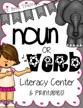 Noun & Verb Literacy Center & No Prep Printables!