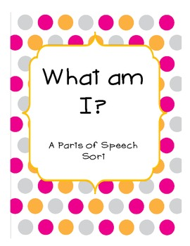 Noun, Verb, and Adjective Sort: What am I? Common Core aligned