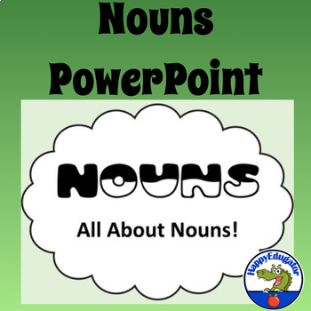 Nouns PowerPoint - All About Nouns