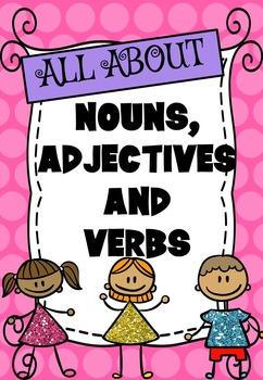 Nouns, Adjectives and Verbs Printable Worksheet Pack - Kin