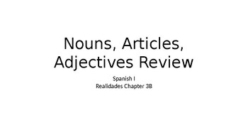 Nouns, Articles, Adjectives Review