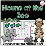 Nouns At The Zoo Pack - Common, Proper and Possessive Nouns
