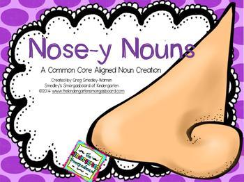 Nouns!  Nosey Nouns!  A Common Core Creation!