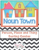 Nouns - Noun Town Person, Place or Thing Sorting Center