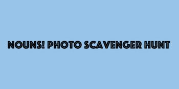 Noun Photo Scavenger Hunt Activity