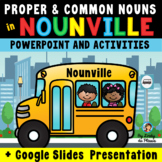 Common and Proper Nouns PowerPoint / Google Slides, Worksh