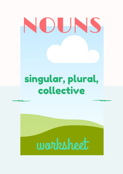 Nouns Practice Worksheet: Singular, Plural, Collective
