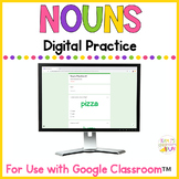 Nouns Practice for Google Classroom™