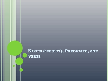 Nouns, Predicates, and Verbs PowerPoint
