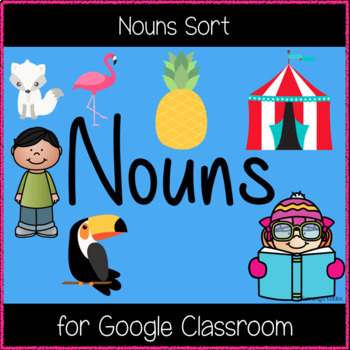 Nouns Sort (Great for Google Classroom!)