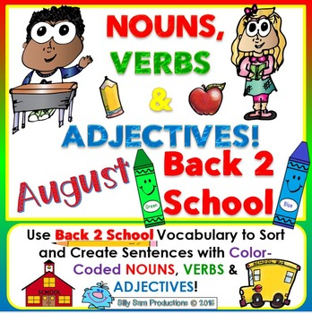 Nouns, Verbs & Adjectives AUGUST - BACK 2 SCHOOL Literacy