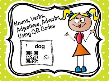 Nouns, Verbs, Adjectives, Adverbs Using QR Codes