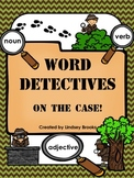 Nouns, Verbs, Adjectives: Word Detectives On the Case!