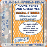 Nouns, Verbs, Adjectives Word Sort: Social Studies expansion for ESL, Mainstream