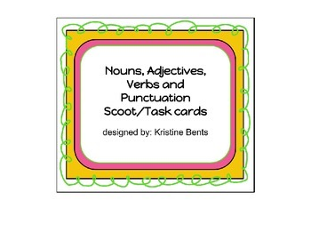 Nouns, Verbs, Adjectives and Punctuation Scoot or Task Cards