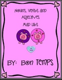 Nouns, Verbs and Adjective Mad Libs