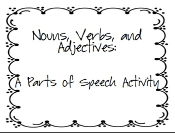 Nouns, Verbs, and Adjectives: A Parts of Speech Activity
