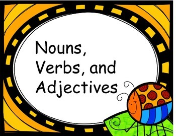 Nouns, Verbs and Adjectives Activities