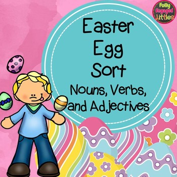 Nouns, Verbs, and Adjectives- Easter Egg Sort Center