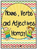 Nouns, Verbs, and Adjectives, Horray!