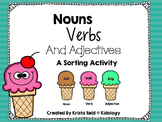 Nouns, Verbs and Adjectives Sort - Literacy Activity and Center