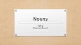 Nouns: What Are Nouns?