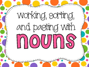 Nouns: Working, Sorting, and Pasting!