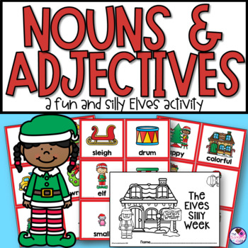 Nouns and Adjectives Christmas Themed Silly Story and Sort