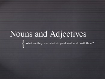 Nouns and Adjectives Pwpt