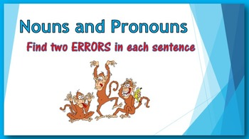 Nouns and Pronouns PowerPoint:  find two ERRORS in each sentence