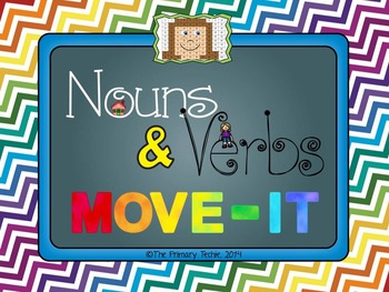 Nouns and Verbs MOVE IT!