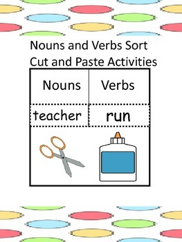 Nouns and Verbs Sort(Cut and Paste Activities)