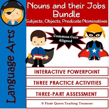 Nouns and their Jobs-Bundle/CCSS Aligned 3rd Grade Up