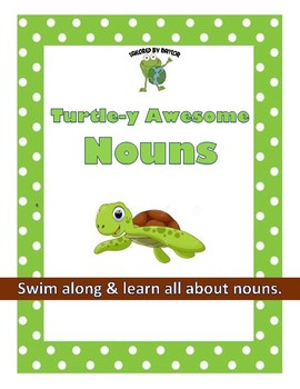 Nouns are Turtle-y Awesome