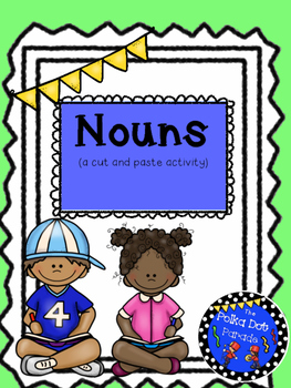 Nouns (common nouns and proper nouns) Cut and Paste Activity