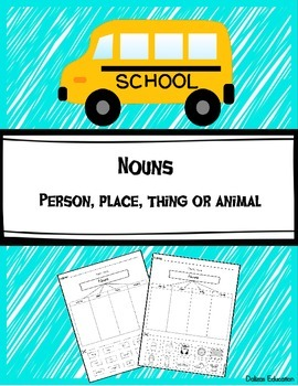 Nouns | person, place, thing or animal