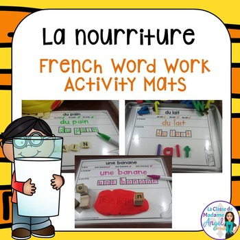 La nourriture: French Food Themed Word Work Activity Mats