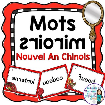 Nouvel An Chinois:  Chinese New Year  Themed Vocabulary Center - Mots miroirs