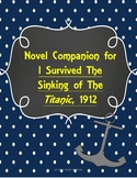 Novel Companion for I Survived The Sinking of The Titanic, 1912