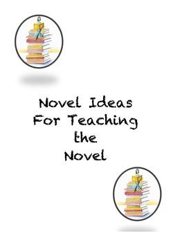 Novel Ideas for Teaching the Novel