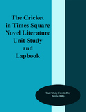 The Cricket in Time Square Novel Literature Unit Study and Lapbook