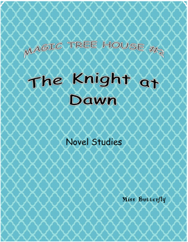 """Novel Studies Magic Tree House 2 """"The Knight at Dawn"""" by Mary Pope Osborne"""