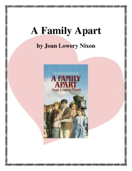 Novel Study, A Family Apart (by Joan Lowery Nixon) Study Guide