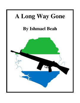 Novel Study, A Long Way Gone (by Ishmael Beah) Study Guide