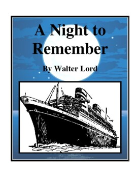 Novel Study, A Night to Remember (by Walter Lord) Study Guide