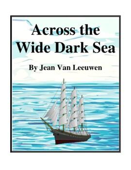 Novel Study, Across the Wide Dark Sea (by Jean Van Leeuwen) Study Guide