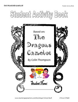 Novel Study Activity Book-The Dragons Camelot by Colin Thompson