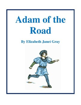 Novel Study, Adam of the Road (by Elizabeth Janet Gray) Study Guide
