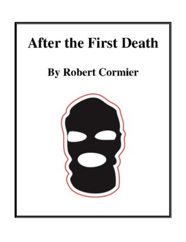 Novel Study, After the First Death (by Robert Cormier) Study Guide
