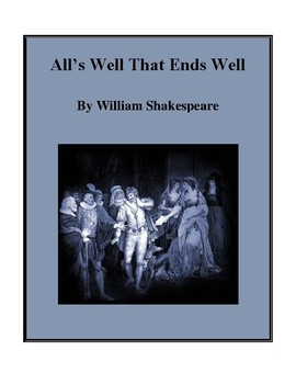 Novel Study, All's Well That Ends Well (by William Shakespeare) Study Guide